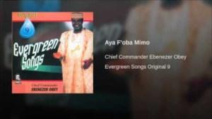 Ebenezer Obey - Aya F